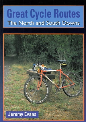 Great Cycle Routes: The North and South Downs by Jeremy Evans