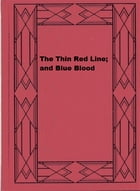 The Thin Red Line; and Blue Blood by Arthur George Frederick Griffiths