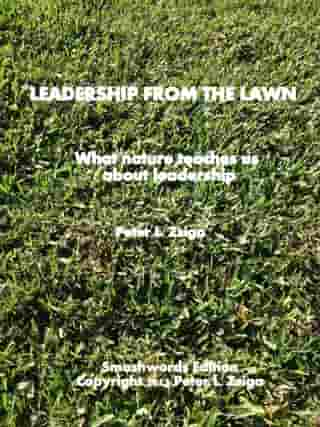 Leadership from the Lawn by Peter Zsiga