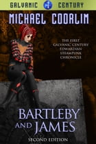 Bartleby and James: Edwardian Steampunk Mystery Novel by Michael Coorlim