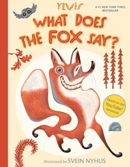 Book What Does the Fox Say? by Ylvis