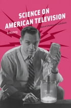 Science on American Television: A History by Marcel Chotkowski LaFollette