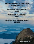 Miracle Happened: Miracle Flowers: Rise of the Ghost Girl 0f168890-7bab-4512-bc92-e6efd5ce444f