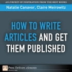 How to Write Articles and Get them Published by Natalie Canavor