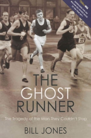 The Ghost Runner The Tragedy of the Man They Couldn't Stop