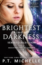 Brightest Kind of Darkness Box Set: Prequel, Book 1, and Book 2 by P.T. Michelle