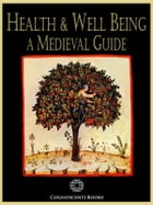 Health and Well Being: A Medieval Guide by Andrew Forbes