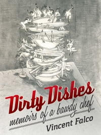Dirty Dishes: Memoirs of a Bawdy Chef