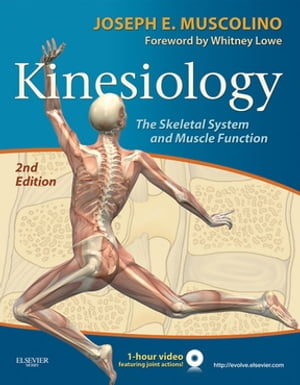 Kinesiology - E-Book The Skeletal System and Muscle Function