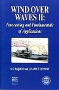 Wind Over Waves: Forecasting and Fundamentals of Applications