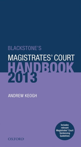 Book Blackstone's Magistrates' Court Handbook 2013 by Andrew Keogh