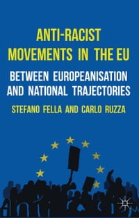 Anti-Racist Movements in the EU: Between Europeanisation and National Trajectories