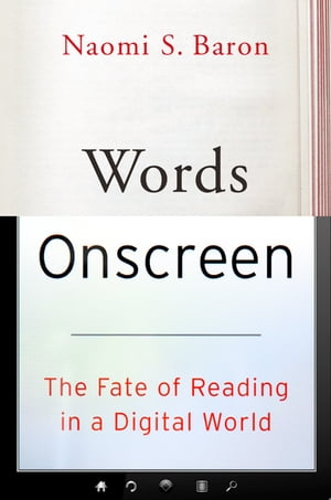 Words Onscreen The Fate of Reading in a Digital World