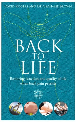 Back to Life How to unlock your pathway to recovery (when back pain persists)