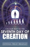 On Our Way to the Seventh Day of Creation fecf4a9b-ba27-4812-aab6-f2f26c7685b6