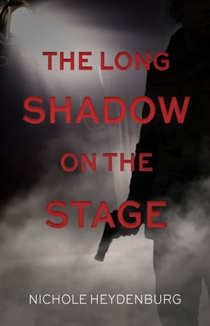 The Long Shadow on the Stage by Nichole Heydenburg