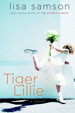 Book Tiger Lillie by Lisa Samson