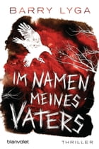 Im Namen meines Vaters: Thriller by Barry Lyga