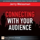 Connecting with Your Audience by Jerry Weissman