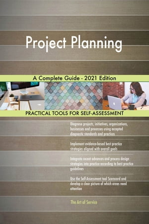 Project Planning A Complete Guide - 2021 Edition by Gerardus Blokdyk