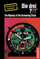The Three Investigators and the Mystery of the Screaming Clock: American English by Robert Arthur