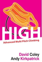 High: Advancd Multi Pitch Climbing by Andrew Kirkpatrick