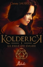 Kolderick: 1 - La fille du Dashi by Christy Saubesty
