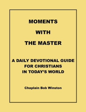 Moments with the Master: A Daily Devotional Guide for Today's Christians