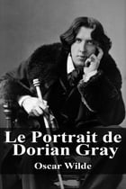 Le Portrait de Dorian Gray by Oscar Wilde