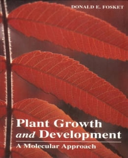 Book Plant Growth and Development: A Molecular Approach by Fosket, Donald E.