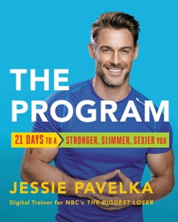 Book The Program: 21 Days to a Stronger, Slimmer, Sexier You by Jessie Pavelka