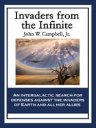 Invaders from the Infinite by John W. Campbell, Jr.