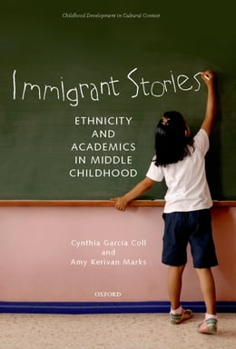 Book Immigrant Stories: Ethnicity and Academics in Middle Childhood by Cynthia Garcia Coll