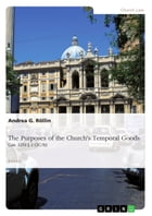 The Purposes of the Church's Temporal Goods (Can. 1254 § 2 CIC/83) by Andrea G. Röllin