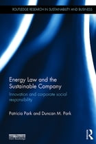 Energy Law and the Sustainable Company: Innovation and corporate social responsibility