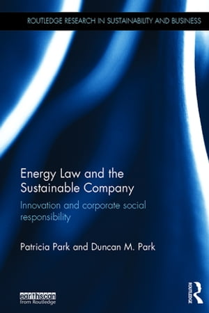 Energy Law and the Sustainable Company Innovation and corporate social responsibility