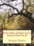 Bowler Strike and Spare Letters: Find the Word Vol. II by Gregory Zorzos