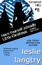 Have Yourself a Deadly Little Christmas (A Greatest Hits Mysteries holiday short story) by Leslie Langtry