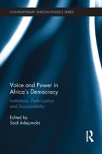 Voice and Power in Africa's Democracy: Institutions, Participation and Accountability