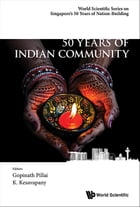 50 Years of Indian Community in Singapore by Gopinath Pillai