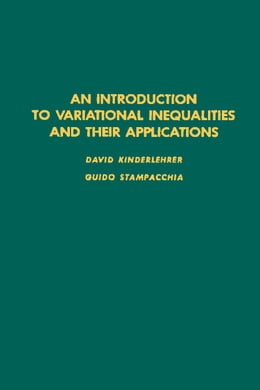 Book An introduction to variational inequalities and their applications by Kinderlehrer, David