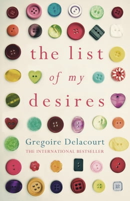 Book The List of my Desires by Gregoire Delacourt