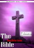 The Holy Bible Douay-Rheims Version,Ecclesiasticus by Zhingoora Bible series