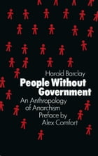 People Without Government: An Anthropology of Anarchism