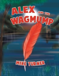 ALEX AND THE WAGMUMP