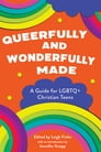 Queerfully and Wonderfully Made Cover Image