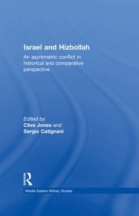 Israel and Hizbollah: An asymmetric conflict in historical and comparative perspective