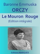 Le Mouron Rouge: Edition intégrale by Emmuska ORCZY