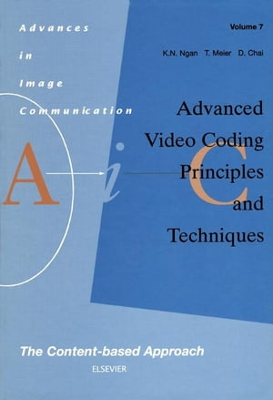 Advanced Video Coding: Principles and Techniques The Content-based Approach