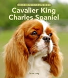 The Complete Cavalier King Charles Spaniel by Laura Lang